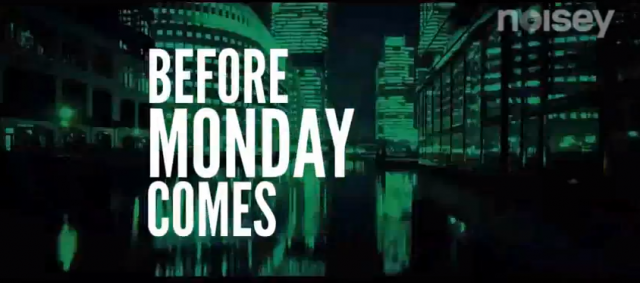 Before Monday Comes presented by @boxfresh @NoiseyMusic & @VICEMAG via @casiestewart
