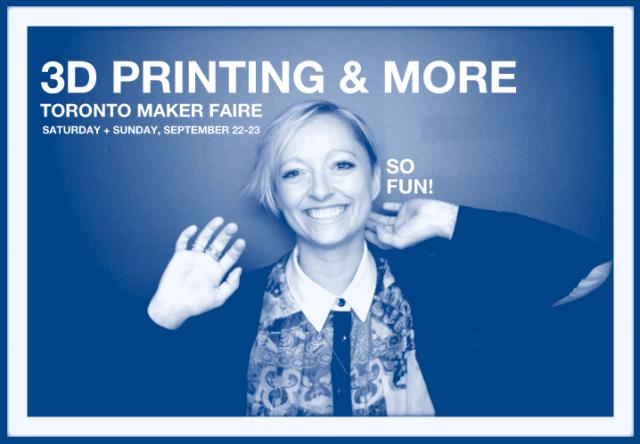 Toronto Mini Maker Fare: 3D Printing & more!
