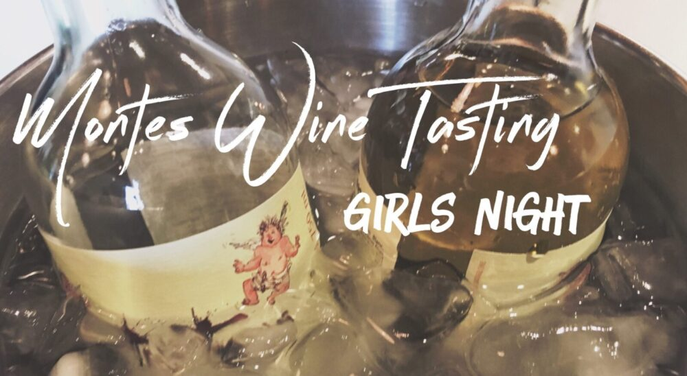 Chilean Girls Night In w/ Montes Wine